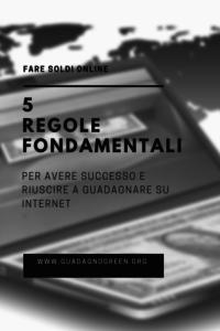 5 regole fondamentali per avere successo e guadagnare online