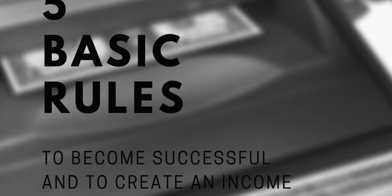 5 rules to become successful and to make money online