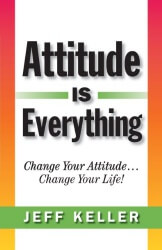attitude is everything jeff keller
