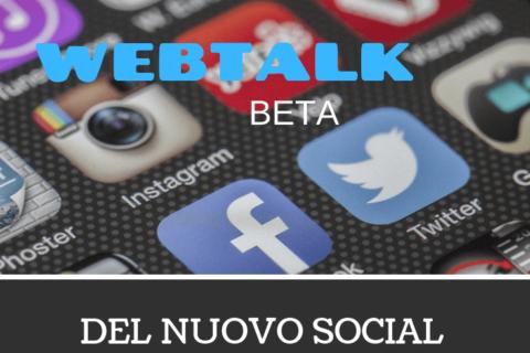 Cos'è Webtalk Beta? Recensione di un nuovo social network.