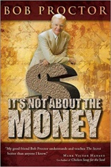 it's not about the money bob proctor